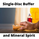 Single-Disc Buffer and Mineral Spirit
